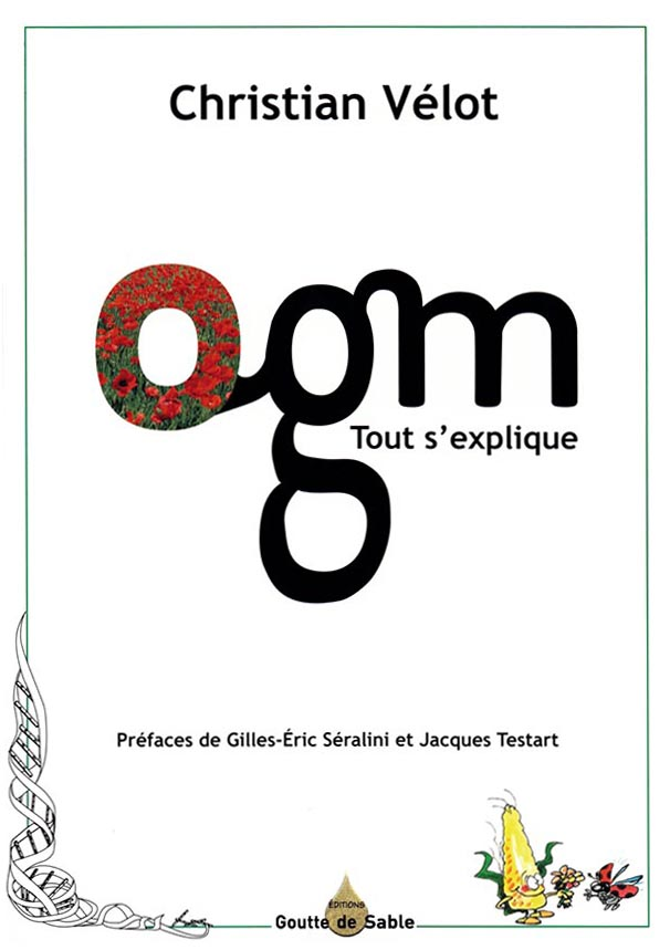 You are currently viewing OGM tout s'explique – Christian Vélot
