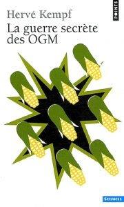 La guerre secrète des OGM – Hervé Kempf