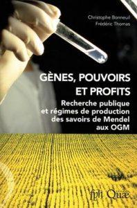 Gènes, Pouvoirs et Profits, de C. Bonneuil & F. Thomas