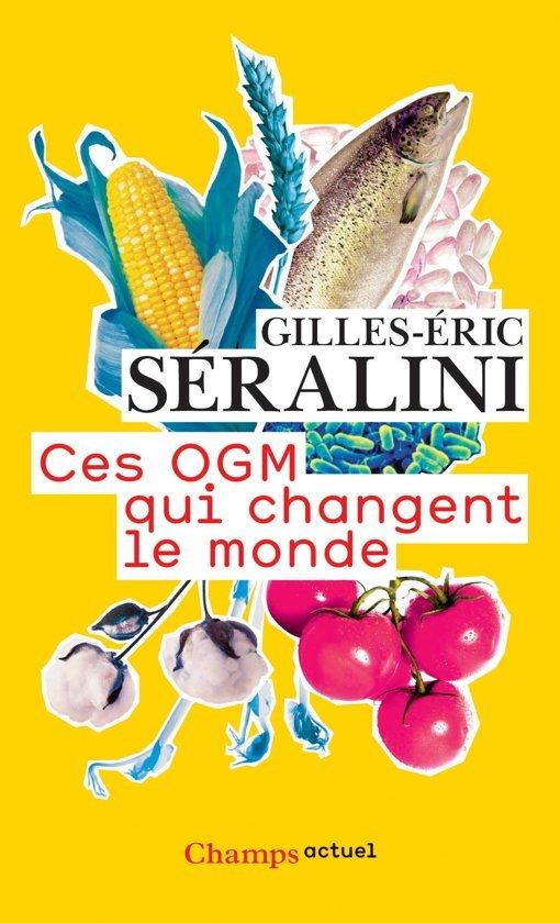 You are currently viewing Ces OGM qui changent le Monde (Version augmentée 2010) – GE Séralini