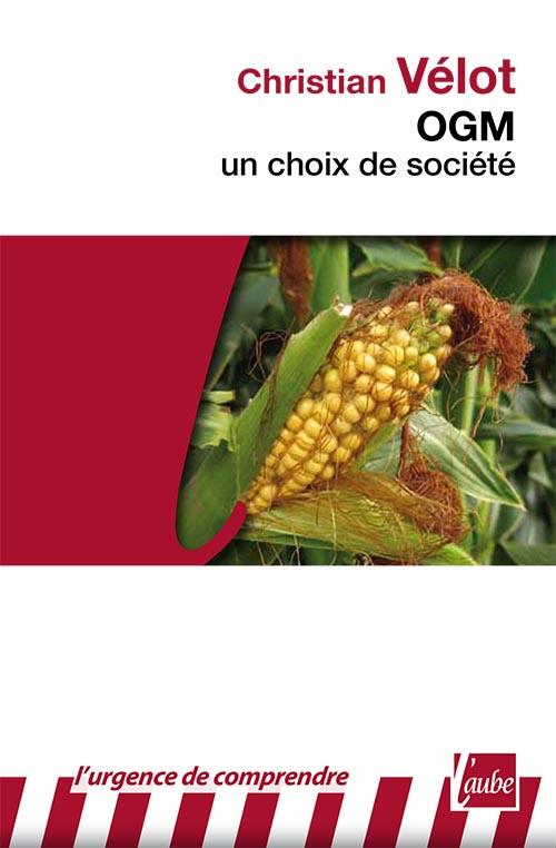 OGM : un choix de société – Christian Vélot