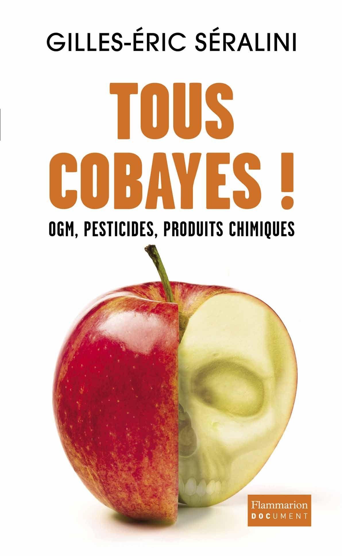 You are currently viewing Tous Cobayes ! de Gilles-Eric Séralini