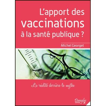 L'apport des vaccinations à la santé publique, La réalité derrière le mythe – Michel Georget