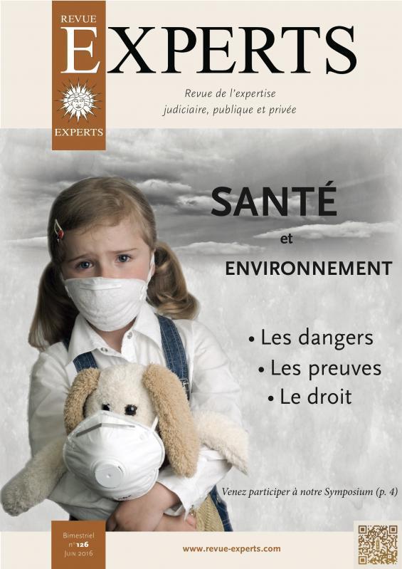 """La revue """"EXPERTS"""" publie un numéro spécial sur le thème """"SANTE et ENVIRONNEMENT, les dangers, les preuves, le droit"""" – juin 2016"""