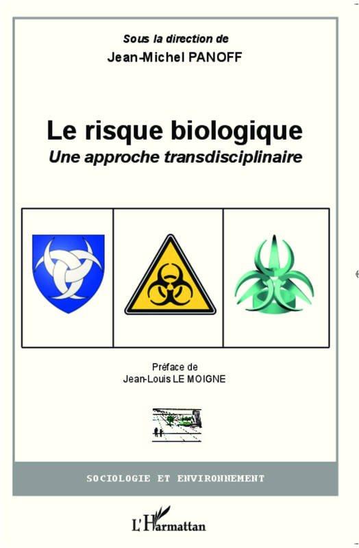 «Le risque biologique ; une approche transdisciplinaire» par Jean-Michel Panoff
