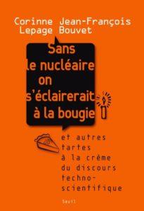 Sans le nucléaire on s'éclairerait à la bougie – Corinne Lepage