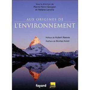Aux origines de l'environnement – P.H. Gouyon et H. Leriche