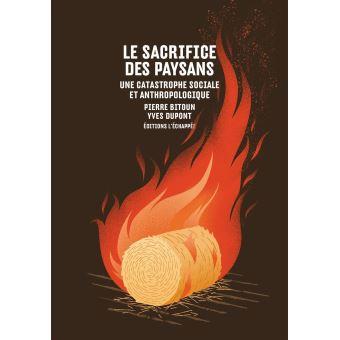 le Sacrifice des paysans – Une catastrophe sociale et anthropologique par Yves Dupont et Pierre Bitoum