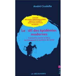 Le défi des épidémies modernes – André Cicollela