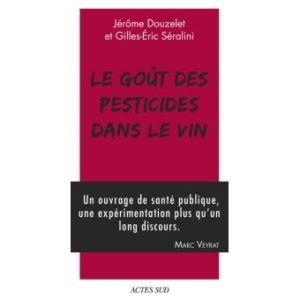 Le goût des pesticides dans le vin par G-E. Séralini et J. Douzelet