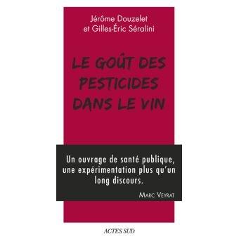 You are currently viewing Le goût des pesticides dans le vin par G-E. Séralini et J. Douzelet