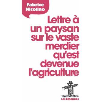 You are currently viewing Lettre à un paysan sur le vaste merdier qu'est devenue l'agriculture de Fabrice Nicolino