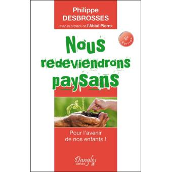 NOUS REDEVIENDRONS PAYSANS – Philippe DESBROSSES (réédition)