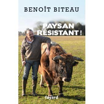 Paysan Résistant ! par Benoît Biteau