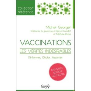 «Vaccinations, les vérités indésirables» réédition 2017 du livre de Michel Georget