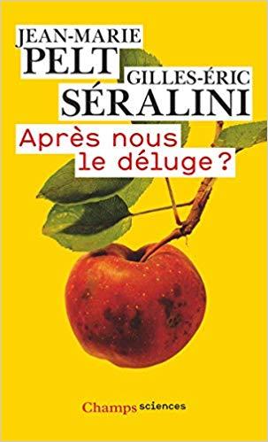 You are currently viewing Après nous le déluge ? – Gilles-Eric Séralini, Jean-Marie Pelt