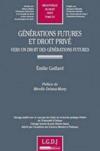 «Générations futures et droit privé – Vers un droit des générations futures» par Emilie Gaillard