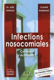 Infections Nosocomiales, comment y échapper ? Dr Joël Spiroux