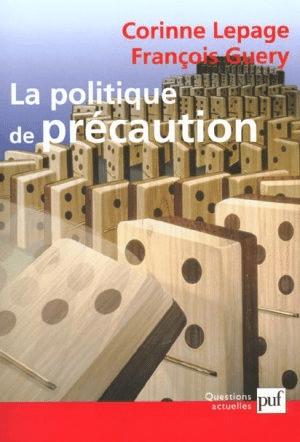 La politique de précaution – Corinne Lepage et François Guery