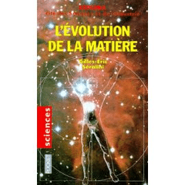 L'évolution de la matière – Gilles-Eric Séralini