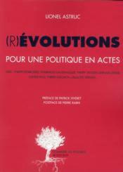 (R)évolutions ; pour une politique en actes – Astruc