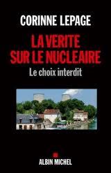 La vérité sur le nucléaire : le choix interdit – Corinne Lepage