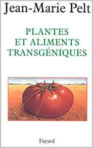 Plantes et aliments transgéniques – Jean-Marie Pelt