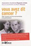 Vous avez dit cancer ? Des causes environnementales à la prévention