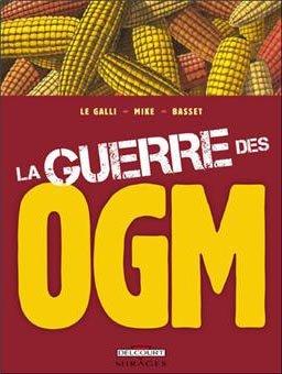 La guerre des OGM – BD de M. Le Galli –