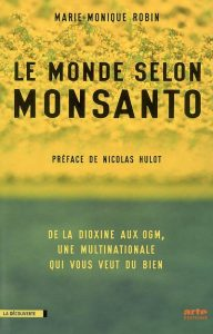 Le Monde selon Monsanto – Marie-Monique Robin